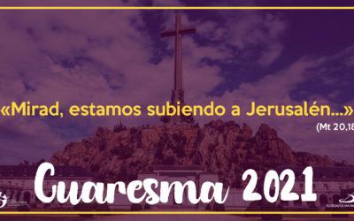 «MIRAD, ESTAMOS SUBIENDO A JERUSALÉN…» (MT 20,18)