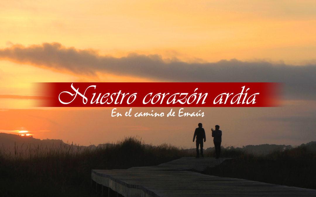 """""""NUESTRO CORAZÓN ARDÍA"""""""