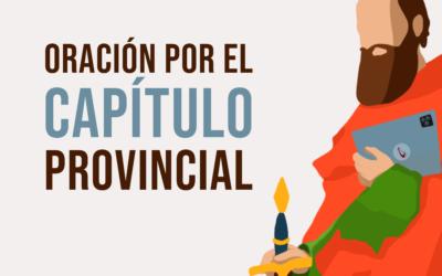 ORACIÓN POR EL CAPÍTULO PROVINCIAL